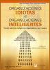 Organizaciones idiotas vs. organizaciones inteligentes