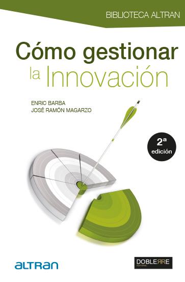 CÓMO GESTIONAR LA INNOVACIÓN 2ª Edición