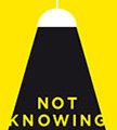 Not Knowing